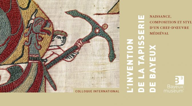 Colloque international – Tapisserie de Bayeux