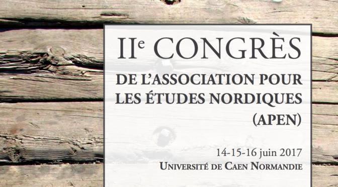 Deuxième Congrès de l'Association pour les études nordiques (APEN), 14-16 juin 2017, Caen