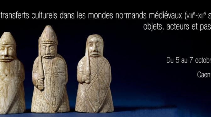 Les transferts culturels dans les mondes normands médiévaux (VIIIe-XIIe siècle) : objets, acteurs et passeurs